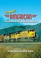 Great American Scenic Railroads: The Blue Mountains & Mt. Rainier