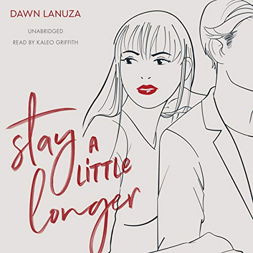 Stay a Little Longer Audiobook By Dawn Lanuza cover art