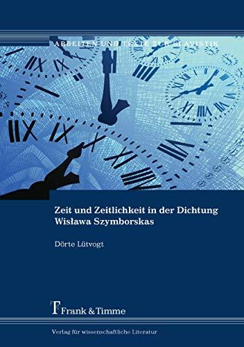 Zeit und Zeitlichkeit in der Dichtung Wis?awa Szymborskas