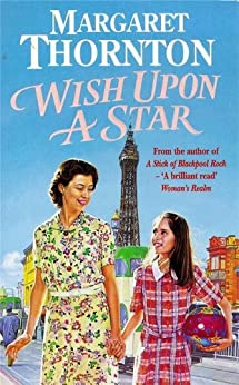 Wish Upon a Star: An utterly compelling Blackpool saga of war, love and evacuees by [Margaret Thornton]