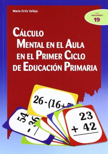Cálculo mental en el aula en el Primer Ciclo de Educación Primaria:...