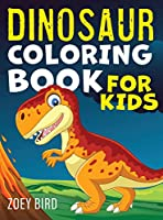 Dinosaur Coloring Book for Kids: Coloring Activity for Ages 4 - 8