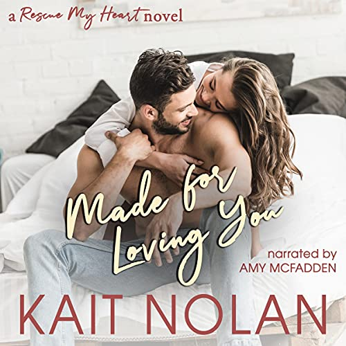 Made for Loving You Audiobook By Kait Nolan cover art
