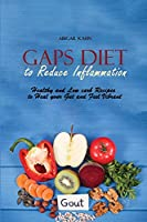 Gaps Diet to Reduce Inflammation: Healthy and Low carb Recipes to Heal your Gut and Feel Vibrant