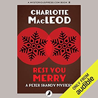 Rest You Merry                   By:                                                                                                                                 Charlotte MacLeod                               Narrated by:                                                                                                                                 John McLain                      Length: 7 hrs and 42 mins     195 ratings     Overall 4.2