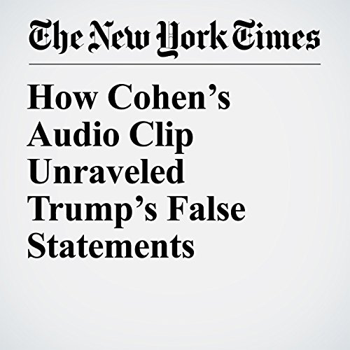 How Cohen's Audio Clip Unraveled Trump's False Statements copertina