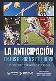 La anticipación en los deportes de Equipo: Los procesos perceptivos para su mejora