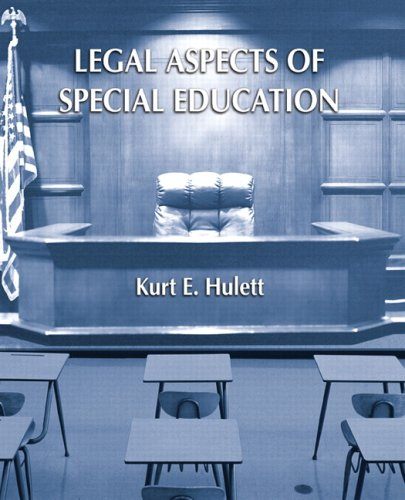 Compare Textbook Prices for Legal Aspects of Special Education 1 Edition ISBN 9780131173460 by Hulett, Kurt E.