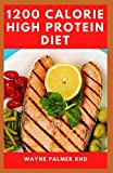 1200-CALORIE HIGH PROTEIN DIET: The Effective Guide On Calorie High Protein For Metabolism Boost