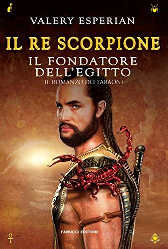 Il re scorpione (Fanucci Editore)