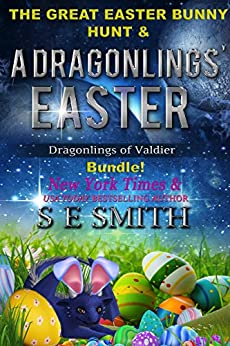 A Dragonling's Easter: with a bonus novella! (Dragonlings of Valider Book 1) by [S.E. Smith]