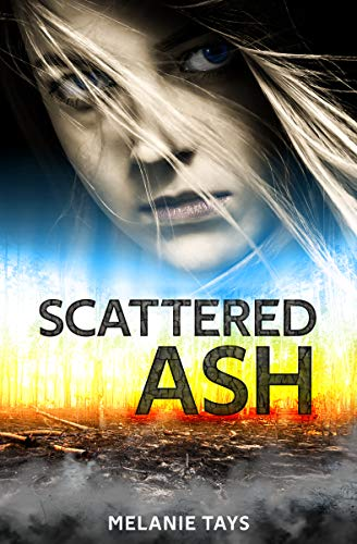 Book: Scattered Ash - A Young Adult Dystopian Novel (Wall of Fire Series Book 2) by Melanie Tays