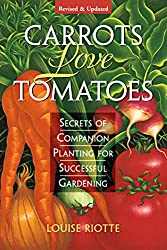 Carrots Love Tomatoes, Secrets of Companion Planting