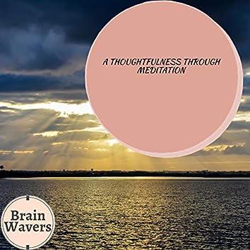 A Thoughtfulness Through Meditation