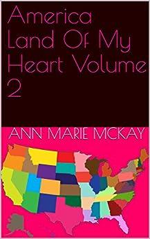 America Land Of My Heart Volume 2 by [Ann Marie Mckay]