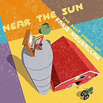 Near the Sun. The Best Songs of Faris Nourallah.