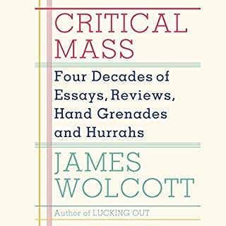 Critical Mass: Four Decades of Essays, Reviews, Hand Grenades and Hurrahs cover art
