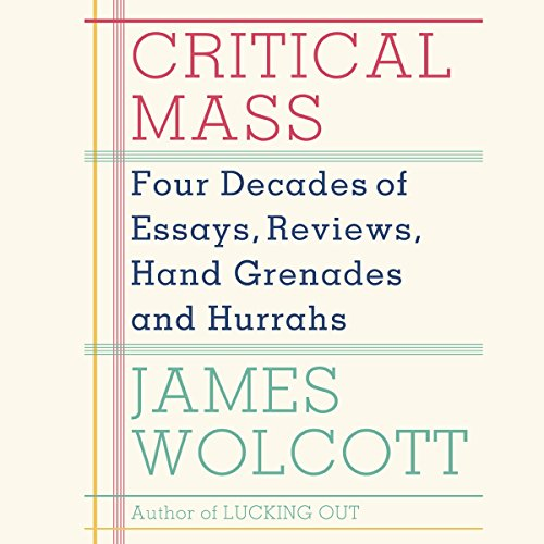 Critical Mass: Four Decades of Essays, Reviews, Hand Grenades and Hurrahs audiobook cover art