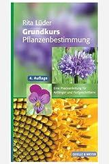 Grundkurs Pflanzenbestimmung: Eine Praxisanleitung für Anfänger und Fortgeschrittene Taschenbuch