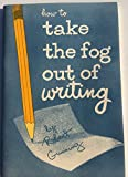 How to Take the Fog Out of Writing