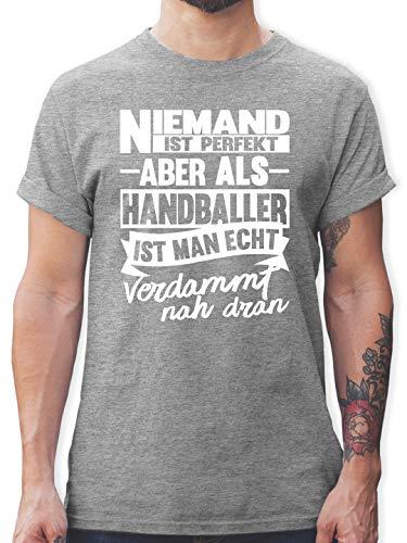Handball - Niemand ist perfekt Aber als Handballer ist Man echt verdammt nah dran - M - Grau meliert - Handball Tshirt Spruch niemand ist - L190 - Tshirt Herren und Männer T-Shirts