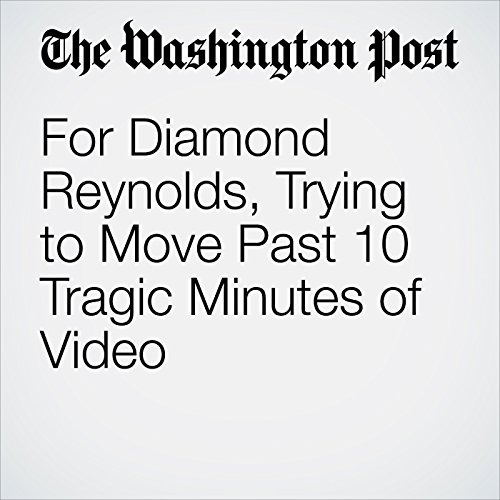 For Diamond Reynolds, Trying to Move Past 10 Tragic Minutes of Video audiobook cover art