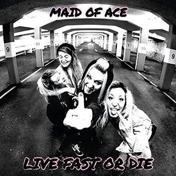 Live Fast or Die