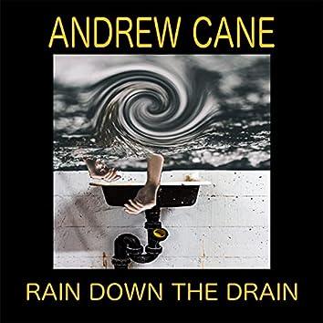 Rain Down the Drain