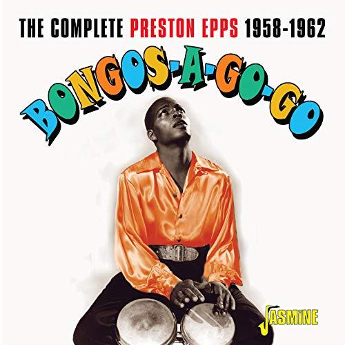 Bongos-a-Go-Go: The Complete Preston Epps (1958-1962)