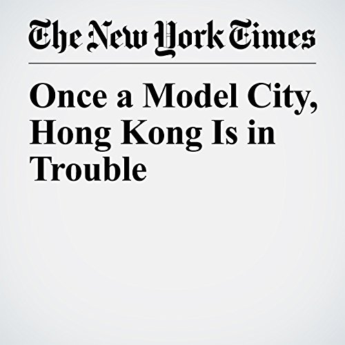 Once a Model City, Hong Kong Is in Trouble copertina