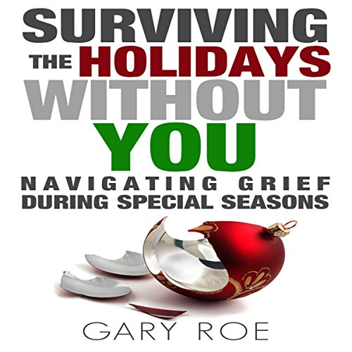 『Surviving the Holidays Without You: Navigating Grief During Special Seasons』のカバーアート