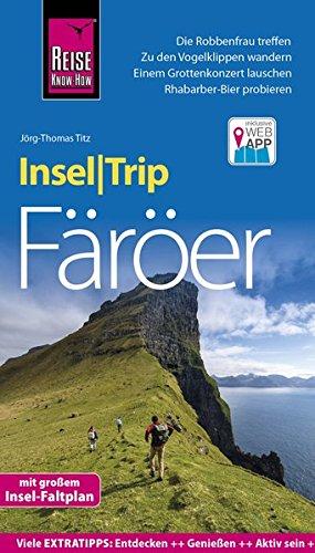Reise Know-How InselTrip Färöer: Reiseführer mit Insel-Faltplan und kostenloser Web-App