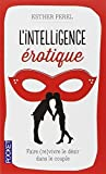 L' intelligence érotique by Esther Perel (2013-09-19) - 19/09/2013