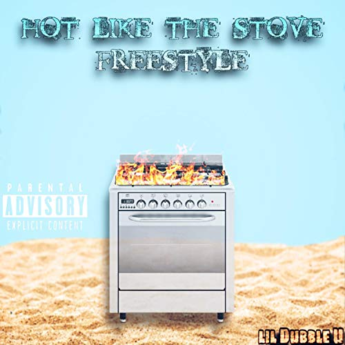 Hot Like The Stove (Freestyle) [Explicit]
