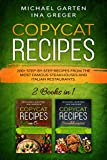 Copycat Recipes: STEAKHOUSES & ITALIAN CUISINE: 200+ Step-by-Step Recipes from the Most Famous Steakhouses and Italian Restaurants. 2 Books in 1 (Copycat Recipes Box Set)