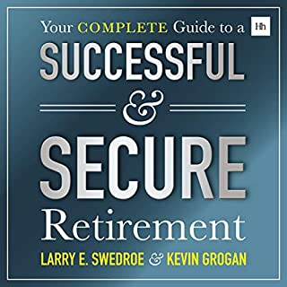Your Complete Guide to a Successful & Secure Retirement                   By:                                                                                                                                 Larry Swedroe,                                                                                        Kevin Grogan                               Narrated by:                                                                                                                                 Kevin Meyer                      Length: 11 hrs and 15 mins     Not rated yet     Overall 0.0