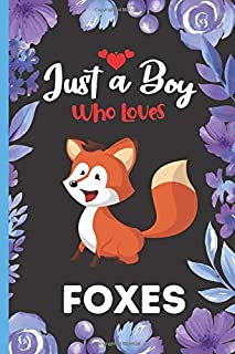 Just A Boy Who Loves Foxes: Cute Foxes Notebook Journal, Gift Idea For Foxes Lovers Notebook Journal, Blank Lined Journal ...