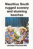 Mauritius South rugged scenery and stunning beaches: Uma Lembranca Colecao de Coloridas Fotografias com legendas: Volume 9 (Foto Albuns)