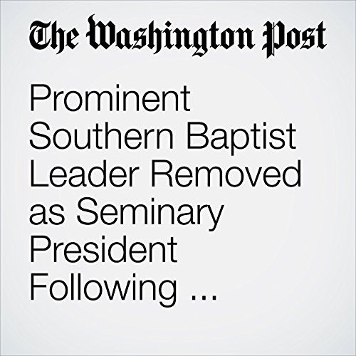Prominent Southern Baptist Leader Removed as Seminary President Following Controversial Remarks About Abused Women copertina