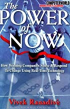 The Power of Now: How Winning Companies Sense and Respond to Change Using Real-Time Technology: How Winning Companies Sense and Respond to Change in Real Time