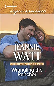 Wrangling the Rancher (The Brodys of Lightning Creek Book 5) by [Jeannie Watt]
