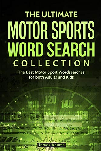 The Ultimate Motor Sports Word Search Collection: The Best Motor Sport Wordsearches for both Adults and Kids