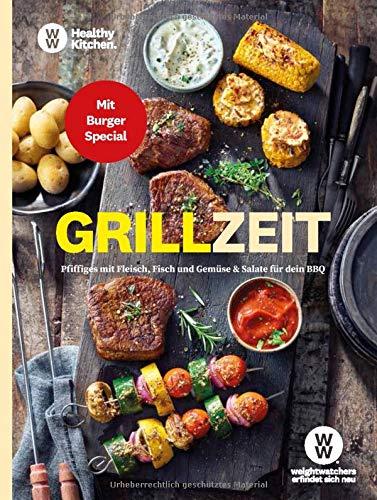 WW - Grillzeit: Pfiffige Grill-Rezepte mit Fleisch, Fisch, Gemüse & herzhafte Salate für...