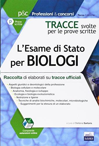 Tracce svolte per l'esame di Stato per biologi. Raccolta di elaborati su tracce ufficiali. Con aggiornamento online