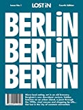 LOST iN Berlin: A modern city guide that presents and curates each city from a local's perspective. (Lost in City Guides, Band 1): A City Guide - Lost in the City GmbH
