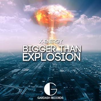 Bigger Than Explosion
