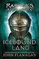 The Icebound Land: Book Three (Ranger's Apprentice)