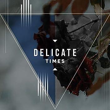Delicate Times, Vol. 2