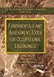 Fundamentals and Assessment Tools for Occupational Ergonomics (Occupational Ergonomics Handbook, Second Edition)