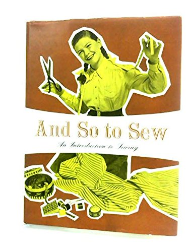 And So To Sew: An Introduction to Sewing